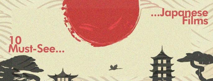 10 Must-See Japanese Films